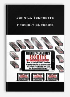 Friendly Energies by John La Tourrette