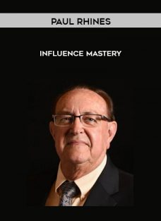 Influence Mastery by Paul Rhines