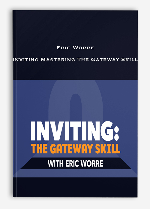 Inviting Mastering The Gateway Skill by Eric Worre