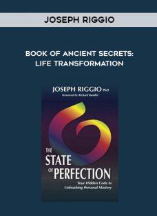 Joseph Riggio – Book of Ancient Secrets: Life Transformation