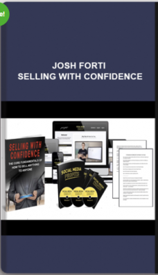 Josh Forti – Selling with Confidence