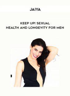 KEEP UP! Sexual Health and Longevity for Men from Jaiya