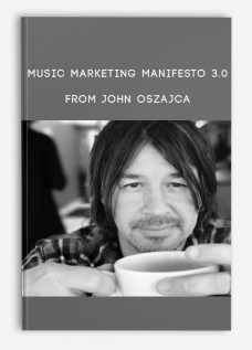 Music Marketing Manifesto 3.0 from John Oszajca