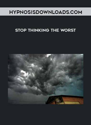 Stop Thinking The Worst (Copy) by Hypnosisdownloads.com