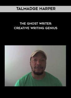 The Ghost Writer: Creative Writing Genius by Talmadge Harper