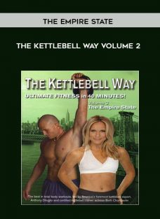 The Kettlebell Way Volume 2 The Empire State