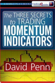 The Three Secrets to Trading Momentum Indicators by David Penn