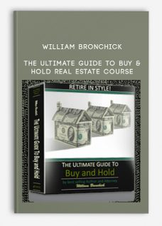 The Ultimate Guide to Buy & Hold Real Estate Course by William Bronchick