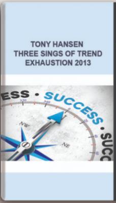 Tony Hansen – Three Sings of Trend Exhaustion 2013