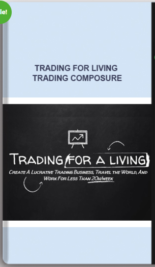 Trading for Living – Trading Composure