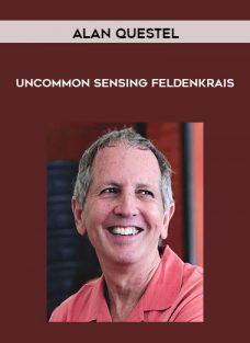 Uncommon Sensing – Feldenkrais by Alan Questel