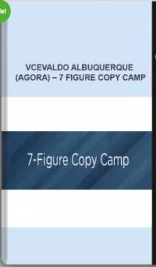 Vcevaldo Albuquerque (Agora) – 7 Figure Copy Camp