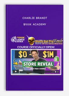 $100K Academy by Charlie Brandt