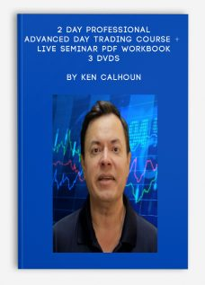 2 Day Professional Advanced Day Trading Course + Live Seminar PDF Workbook – 3 DVDs by Ken Calhoun