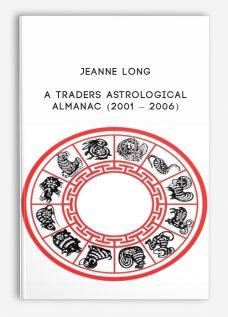 A Traders Astrological Almanac (2001 – 2006) by Jeanne Long