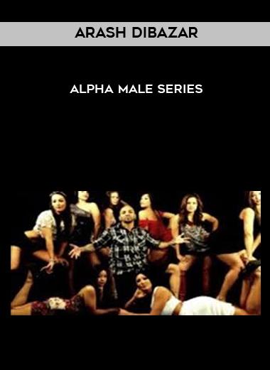 Alpha Male Series by Arash Dibazar