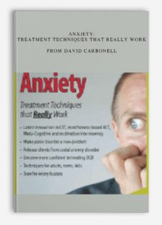 Anxiety Treatment techniques that really work from David Carbonell