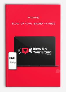 BLOW UP YOUR BRAND COURSE by Foundr