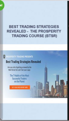 Best Trading Strategies Revealed – The Prosperity Trading Course (BTSR)
