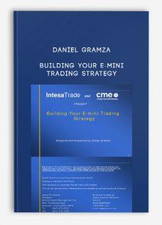 Building Your E-Mini Trading Strategy by Daniel Gramza