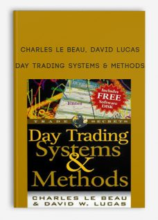 Day Trading Systems & Methods by Charles Le Beau, David Lucas
