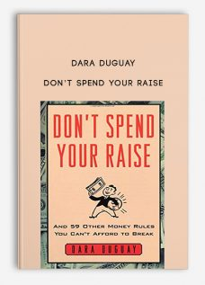 Don't Spend Your Raise by Dara Duguay