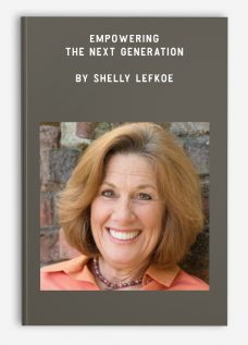 Empowering the Next Generation by Shelly Lefkoe