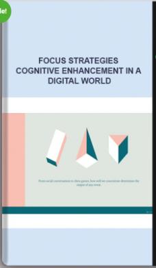 Focus Strategies – Cognitive Enhancement In A Digital World
