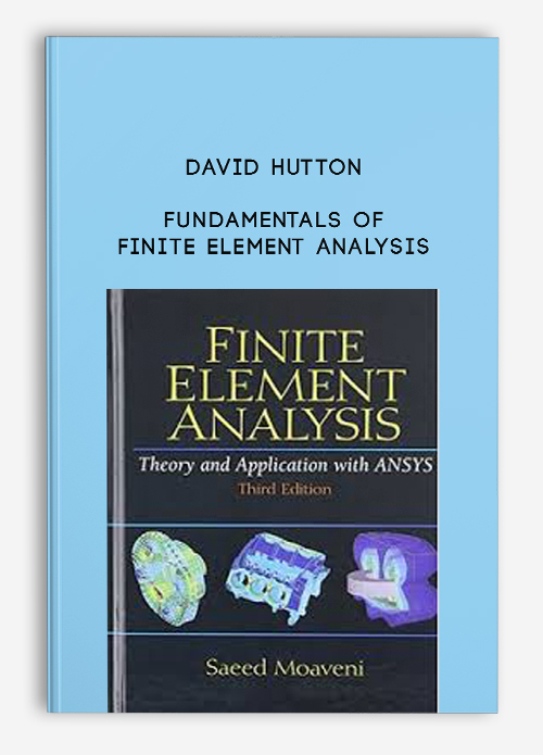 Fundamentals of Finite Element Analysis by David Hutton