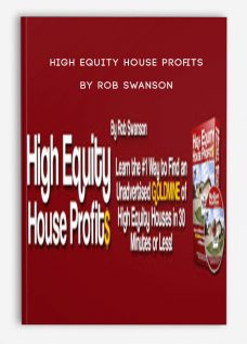 High Equity House Profits by Rob Swanson