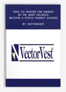 How to Master the Market by Dr. Bart DiLiddo – Become a Stock Market Wizard by VectorVest