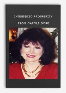 Intensified Prosperity from Carole Dore