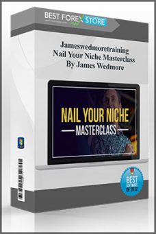 Jameswedmoretraining – Nail Your Niche Masterclass By James Wedmore