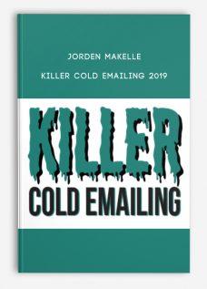 Killer Cold Emailing 2019 by Jorden Makelle