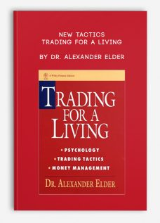 New Tactics – Trading for a Living by Dr. Alexander Elder