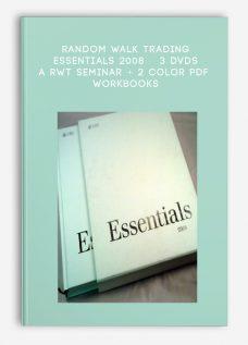 Random Walk Trading – ESSENTIALS 2008 – 3 DVDs – A RWT Seminar + 2 Color PDF Workbooks