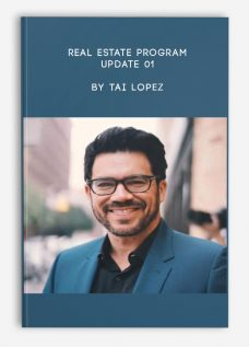 Real Estate Program + Update 01 by Tai Lopez