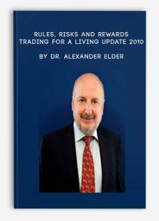 Rules, Risks and Rewards – Trading for a Living UPDATE 2010 by Dr. Alexander Elder