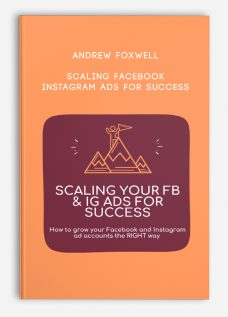 Scaling Facebook & Instagram Ads for Success by Andrew Foxwell