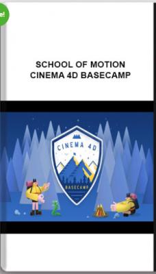 School of Motion – Cinema 4D Basecamp