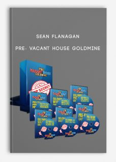 Sean Flanagan – Pre- Vacant House Goldmine