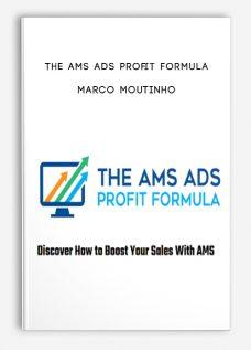 The AMS Ads Profit Formula by Marco Moutinho