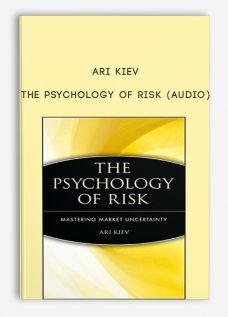 The Psychology of Risk (Audio) by Ari Kiev
