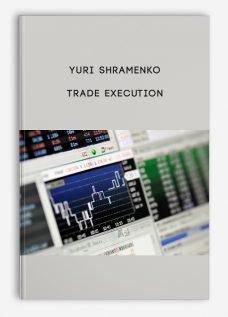 Trade Execution by Yuri Shramenko