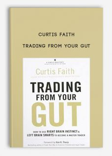 Trading From Your Gut by Curtis Faith
