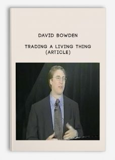 Trading a Living Thing (Article) by David Bowden