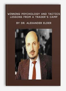 Winning Psychology and Tactics – Lessons From A Trader's Camp by Dr. Alexander Elder