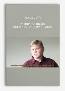 A Trip to Inside – Holo tropic Breath work by Klaus John