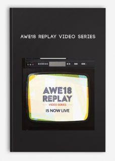 AWE18 Replay Video Series