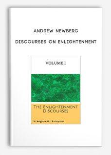 Andrew Newberg – Discourses on Enlightenment
